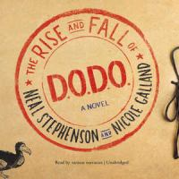 Cover image for The rise and fall of D.O.D.O. [sound recording CD] : a novel
