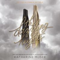 Cover image for The dazzling heights. bk. 2 [sound recording CD] : Thousandth Floor series