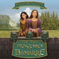 Cover image for The two princesses of Bamarre. bk. 2 [sound recording CD] : Enchanted series