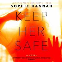 Cover image for Keep her safe [sound recording CD] : a novel