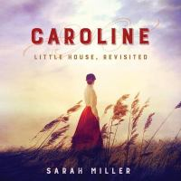 Cover image for Caroline : Little house, revisited [sound recording CD]