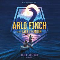 Cover image for Arlo Finch in the lake of the moon. bk. 2 [sound recording CD] : Arlo Finch series