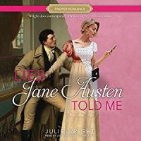 Cover image for Lies Jane Austen told me [sound recording CD] : Contemporary Proper Romance series