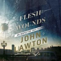 Cover image for Flesh wounds. bk. 5 [sound recording CD] : Frederick Troy series