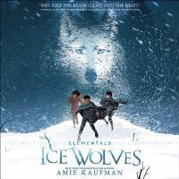 Imagen de portada para Ice wolves. bk. 1 [sound recording CD] : Elementals series