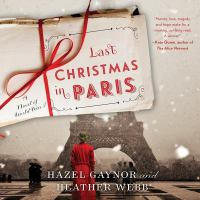Cover image for Last Christmas in Paris [sound recording CD] : a novel of World War I