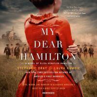 Cover image for My dear Hamilton [sound recording CD] : a novel of Eliza Schuyler Hamilton