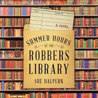 Cover image for Summer hours at the robbers' library [sound recording CD] : a novel