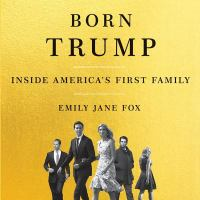 Cover image for Born Trump [sound recording CD] : inside America's first family