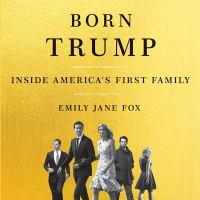 Imagen de portada para Born Trump [sound recording CD] : inside America's first family