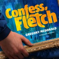 Cover image for Confess, Fletch. bk. 2 [sound recording CD] : Fletch mysteries series