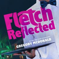 Cover image for Fletch reflected. bk. 11 [sound recording CD] : Fletch mysteries series