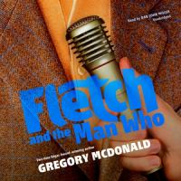 Cover image for Fletch and the man who. bk. 6 [sound recording CD] : Fletch mysteries series