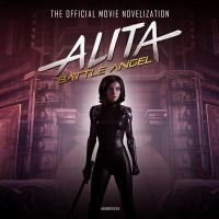 Cover image for Alita : battle angel [sound recording CD] : the official movie novelization