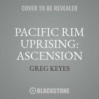 Cover image for Ascension [sound recording CD] : Pacific Rim uprising series