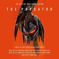 Cover image for The predator [sound recording CD] : the official movie novelization
