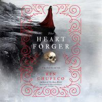 Cover image for The heart forger. bk. 2 [sound recording CD] : Bone Witch series