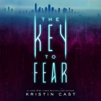 Cover image for The key to fear. bk. 1 [sound recording CD] : Key series