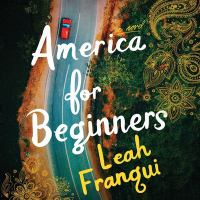 Cover image for America for beginners [sound recording CD] : a novel