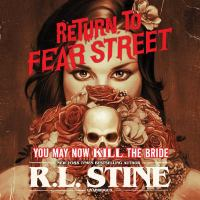 Cover image for You may now kill the bride. bk. 1 [sound recording CD] : Return to Fear Street series