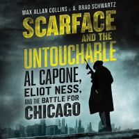Cover image for Scarface and the untouchable [sound recording CD] : Al Capone, Eliot Ness, and the battle for Chicago
