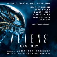 Cover image for Aliens : bug hunt [sound recording CD] : all-new tales from the expanded Alien universe. Alien series