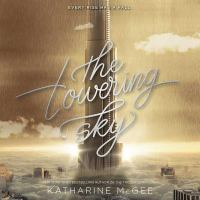 Cover image for The towering sky. bk. 3 [sound recording CD] : Thousandth floor series