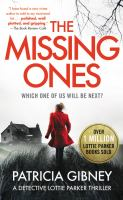Imagen de portada para The missing ones. bk. 1 : Detective Lottie Parker series