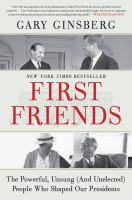 Imagen de portada para First friends : the powerful, unsung (and unelected) people who shaped our presidents