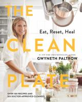 Cover image for The clean plate : eat, reset, heal