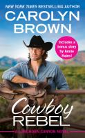 Cover image for Cowboy rebel--includes a bonus short story Longhorn Canyon Series, Book 4.