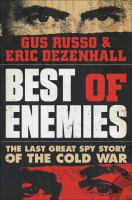 Cover image for Best of enemies : the last great spy story of the Cold War