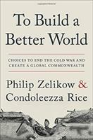 Cover image for To build a better world : choices to end the Cold War and create a global commonwealth