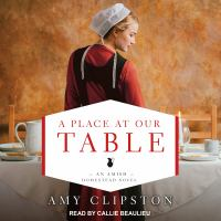 Cover image for A place at our table. bk. 1 [sound recording CD] : Amish homestead series