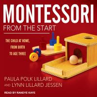 Imagen de portada para Montessori from the start the child at home, from birth to age three