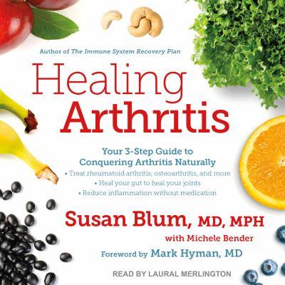 Imagen de portada para Healing arthritis your 3-step guide to conquering arthritis naturally