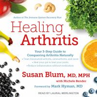 Cover image for Healing arthritis your 3-step guide to conquering arthritis naturally