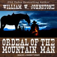Cover image for Ordeal of the mountain man. bk. 17 [sound recording CD] : Mountain man series