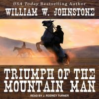 Cover image for Triumph of the mountain man. bk. 18 [sound recording CD] : Mountain man series