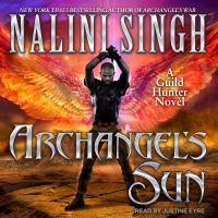 Cover image for Archangel's sun. bk. 13 [sound recording CD] : Guild Hunter series