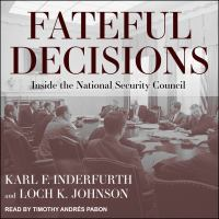 Cover image for Fateful decisions inside the National Security Council.