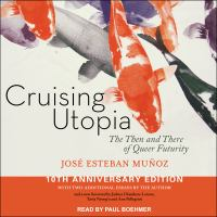 Imagen de portada para Cruising utopia the then and there of queer futurity 10th anniversary edition