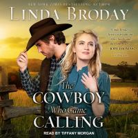 Cover image for The cowboy who came calling Texas Heroes Series, Book 2.