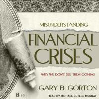 Cover image for Misunderstanding financial crises why we don't see them coming