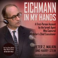 Cover image for Eichmann in my hands a first-person account by the Israeli agent who captured Hitler's chief executioner