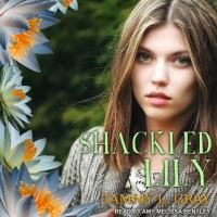 Cover image for Shackled lily