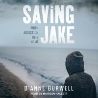 Cover image for Saving Jake when addiction hits home