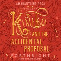 Cover image for Kimiko and the accidental proposal
