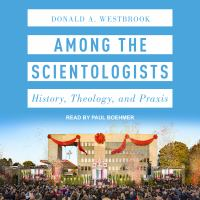 Cover image for Among the scientologists history, theology, and praxis