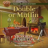 Cover image for Double or muffin. bk. 7 Merry Muffin mystery series
